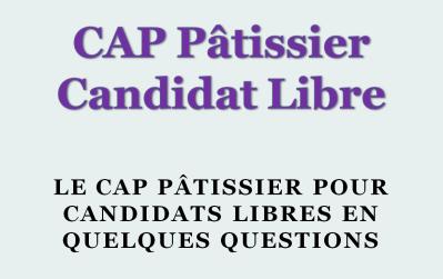 Le CAP Pâtissier pour Candidats Libres en quelques questions