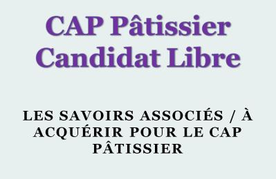 Les savoirs associés à acquérir pour le CAP Pâtissier - Session 2018